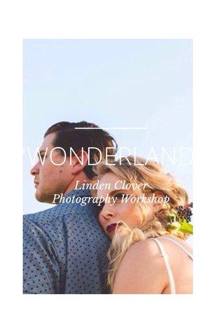 'WONDERLAND' Linden Clover Photography Workshop