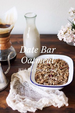 Date Bar Oatmeal With Six Grain Cereal