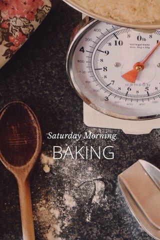 BAKING Saturday Morning