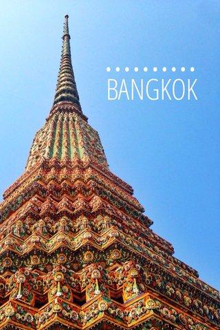 BANGKOK ••••••••••