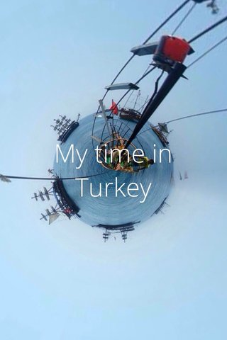 My time in Turkey