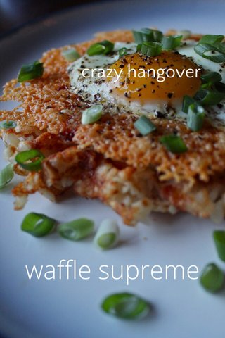 waffle supreme crazy hangover