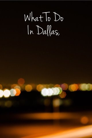 What To Do In Dallas,