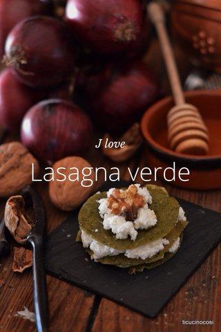 Lasagna verde J love