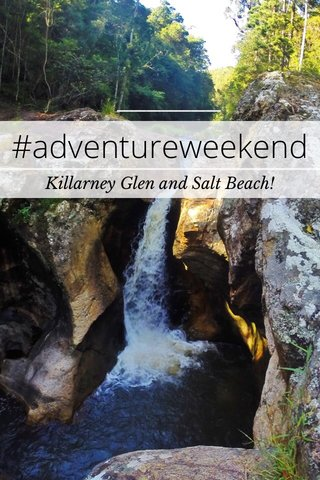 #adventureweekend Killarney Glen and Salt Beach!