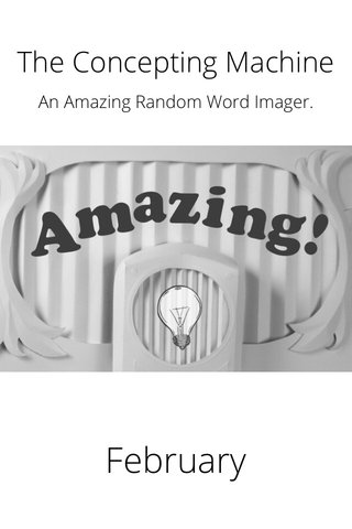 An Amazing Random Word Imager. February