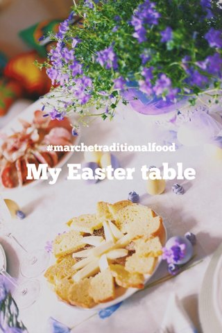 My Easter table #marchetraditionalfood