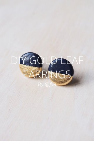 DIY GOLD LEAF EARRINGS By @fyn