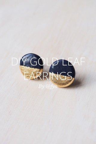 DIY GOLD LEAF EARRINGS By @fyn