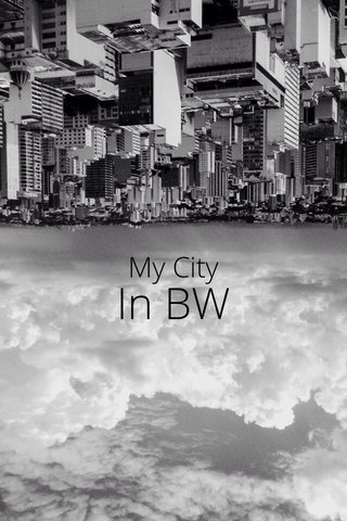 In BW My City