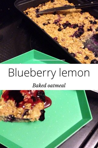 Blueberry lemon Baked oatmeal