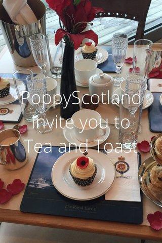 PoppyScotland invite you to Tea and Toast