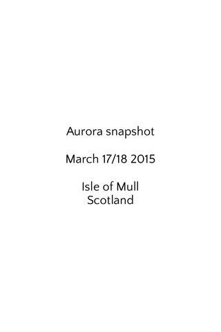 Aurora snapshot March 17/18 2015 Isle of Mull Scotland
