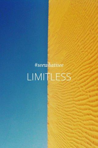 LIMITLESS #seewhatisee