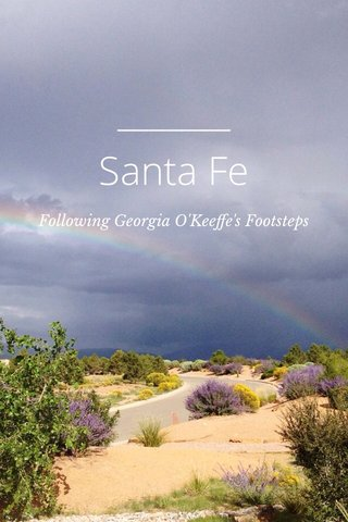 Santa Fe Following Georgia O'Keeffe's Footsteps