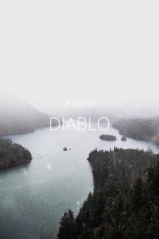 DIABLO A trip to
