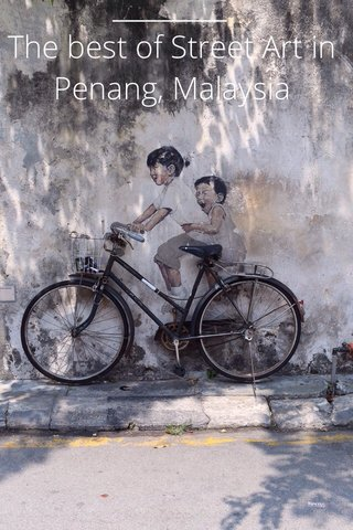 The best of Street Art in Penang, Malaysia