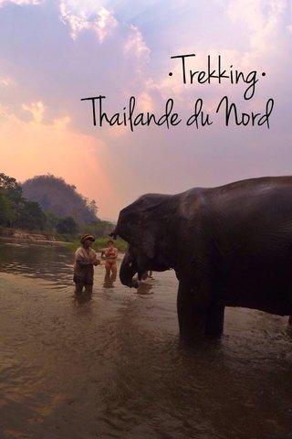 •Trekking• Thailande du Nord