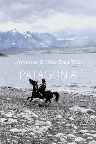 PATAGONIA Argentina & Chile Road Trip