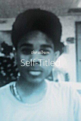 Self-Titled the album