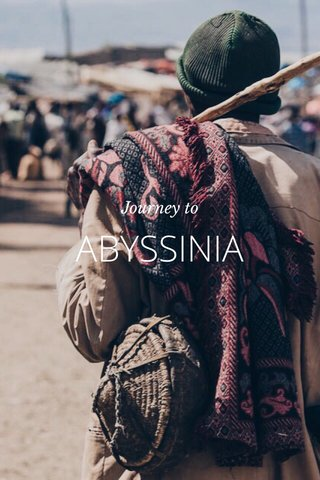 ABYSSINIA Journey to