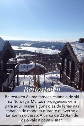 Beitostølen Beitostølen é uma famosa estância de ski na Noruega. Muitos noruegueses vêm para aqui passar alguns dias de férias nas cabanas de madeira durante o inverno e também no verão. A cerca de 230km de oslo vale a pena visitar.