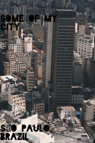 Some of my city São Paulo brazil