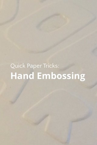 Hand Embossing Quick Paper Tricks: