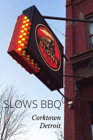 SLOWS BBQ Corktown Detroit