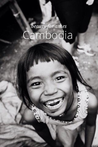 Cambodia beauty for ashes