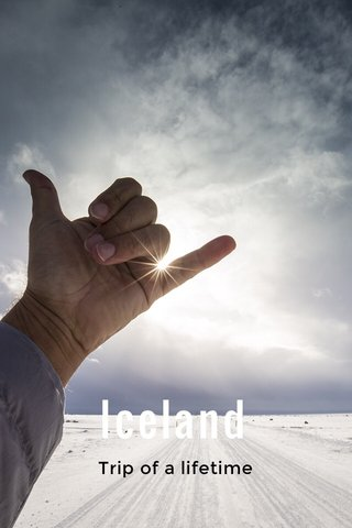 Iceland Trip of a lifetime