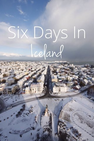 Six Days In Iceland