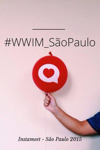 #WWIM_SãoPaulo Instameet - São Paulo 2015