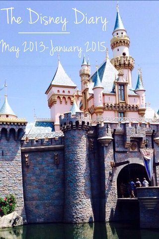 The Disney Diary May 2013-January 2015