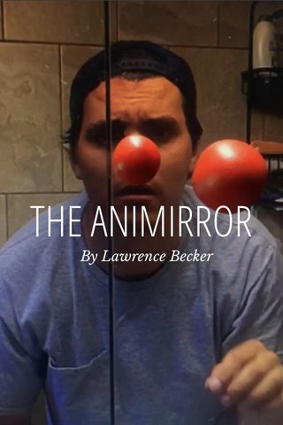 THE ANIMIRROR By Lawrence Becker