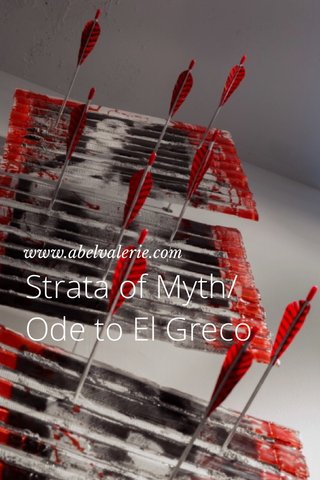 Strata of Myth/Ode to El Greco www.abelvalerie.com