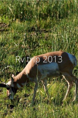 Rv trip 2013