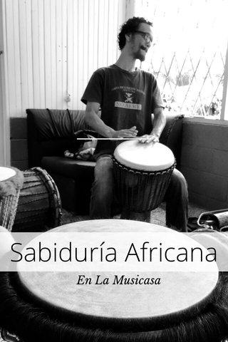 Sabiduría Africana En La Musicasa