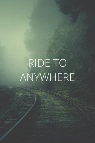RIDE TO ANYWHERE