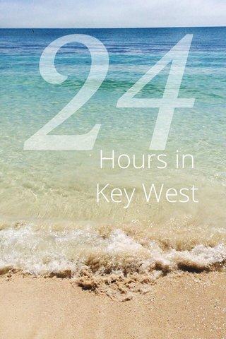 Hours in Key West 24