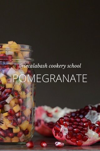 POMEGRANATE @lecalabash cookery school