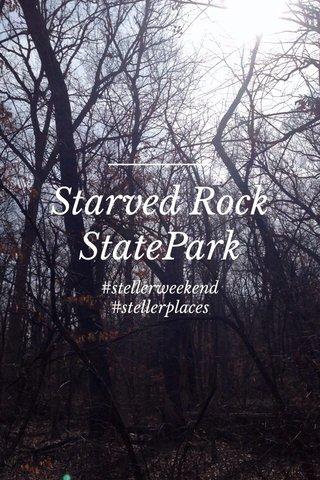 Starved Rock StatePark #stellerweekend #stellerplaces