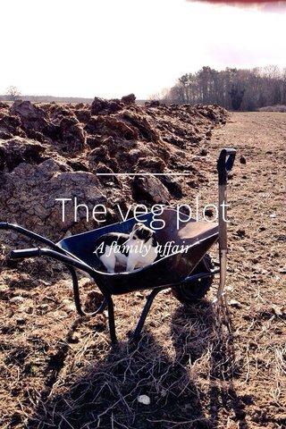 The veg plot A family affair