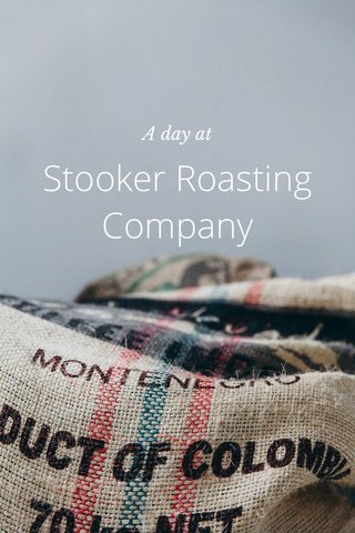Stooker Roasting Company A day at