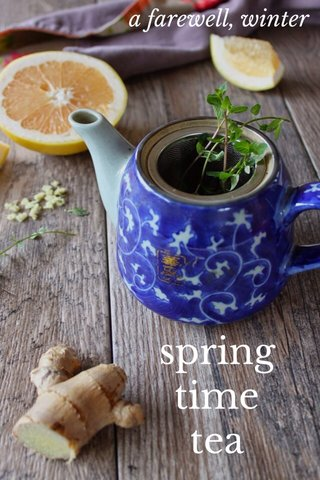 spring time tea a farewell, winter