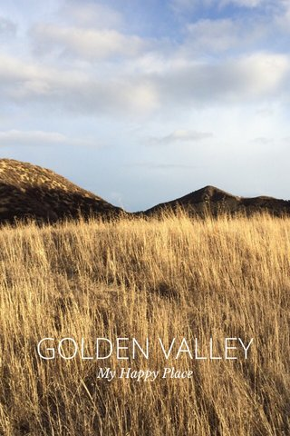 GOLDEN VALLEY My Happy Place