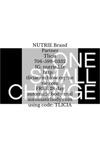 NUTRIE Brand Partner Tlicia 706-599-0332 IG: nutrie.life http://tliciacritchlow.mynutrie.com FREE 28 day automatic body trial automaticbody.com using code: TLICIA