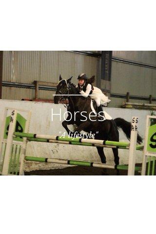 """Horses """"A lifestyle"""""""