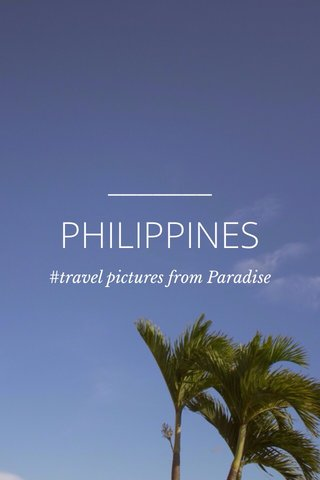 PHILIPPINES #travel pictures from Paradise