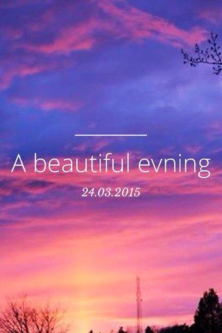 A beautiful evning 24.03.2015
